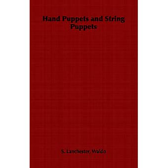 Hand Puppets and String Puppets by Lanchester & Waldo & S.