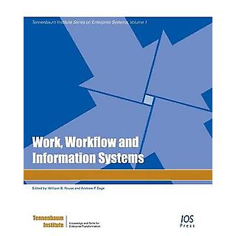Work Workflow and Information Systems by Rouse & William B.