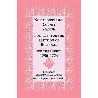 Northumberland County Virginia Poll-Liste für die Wahl der Buergerschaft für den Zeitraum 17501774 von Bromley & Richard