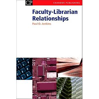 FacultyLibrarian Relationships by Jenkins & Paul O.