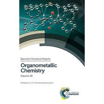 Organometallic Chemistry Volume 40 by Fairlamb & Ian