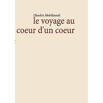 le voyage au coeur dun coeur by Abdelhamid & Choukri