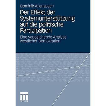 Der Effekt Der Systemunterstutzung Auf Die Politische Partizipation Eine Vergleichende Analyse Westlicher Demokratien durch Allenspach & Dominik