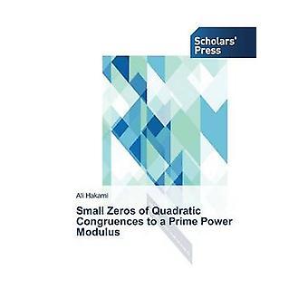 Small Zeros of Quadratic Congruences to a Prime Power Modulus by Hakami Ali