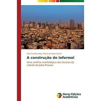 A construo do informal by Aires Vieira do Nascimento Ana Caroline