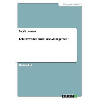 Lebenswelten Und CaseManagement by Hornung & Annett