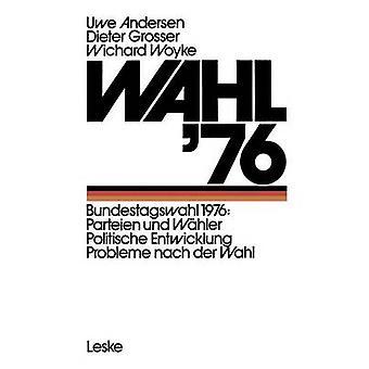 Wahl 76 Bundestagswahl 1976 Parteien und Probleme de Entwicklung Politische Whler nach der Wahl por Andersen & Uwe
