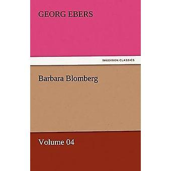 Barbara Blomberg  Volume 04 by Ebers & Georg