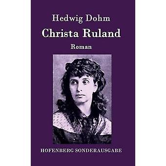 Christa Ruland von Hedwig Dohm