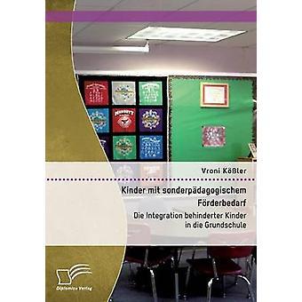 Kinder mit sonderpdagogischem Frderbedarf Die Integration behinderter Kinder die Grundschule di Kler & Vroni