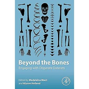 Beyond the Bones - Engaging with Disparate Datasets by Madeleine Mant