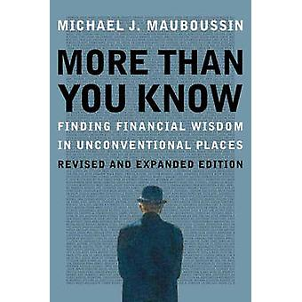 More More More Than You Know - Finding Financial Wisdom in Unconventio