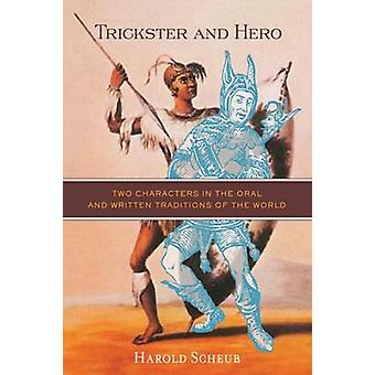 Trickster and Hero - Two Characters in the Oral and Written Traditions