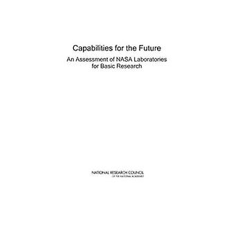 Capabilities for the Future - An Assessment of NASA Laboratories for B