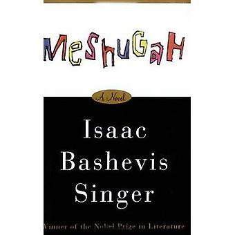 Meshugah by Isaac Bashevis Singer - Nili Wachtel - 9780374529093 Book