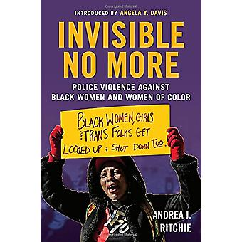 Invisible No More - Police Violence Against Black Women and Women of C
