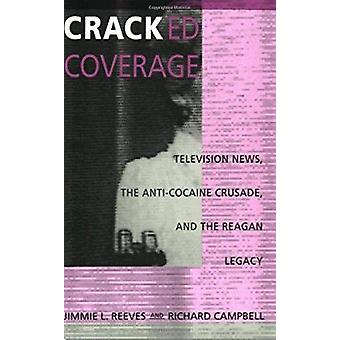 Cracked Coverage - Television News - the Anti-cocaine Crusade and the