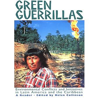 Green Guerillas Pb - Environmental Conflicts and Initiatives in Latin