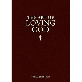 The Art of Loving God by Sales - St Francis de - 9780918477439 Book