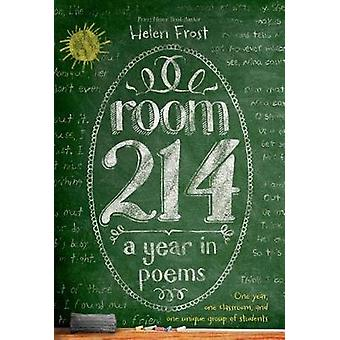 Room 214 - A Year in Poems by Helen Frost - 9781250040091 Book