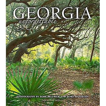 Georgia Unforgettable by Robb Helfrick - James Randklev - 97815603752