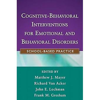Cognitive-Behavioral Interventions for Emotional and Behavioral Disor