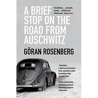 A Brief Stop on the Road from Auschwitz by Goran Rosenberg - Sarah De