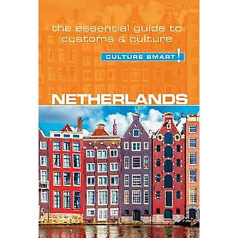 Netherlands - Culture Smart! The Essential Guide to Customs & Cul