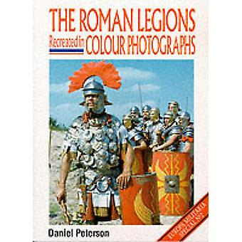 The Roman Legions Recreated in Colour Photographs by Daniel Peterson