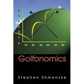 Golfonomics by Stephen Shmanske - 9789812386786 Book