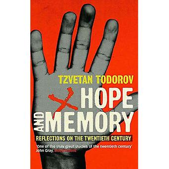 Hope And Memory  Reflections on the Twentieth Century by Tzvetan Todorov