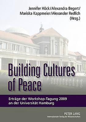 Building Cultures of Peace by Jennifer Hoeck