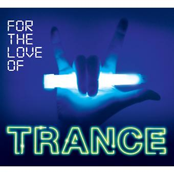 For The Love Of Trance von Various Artists