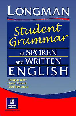 Longhommes Student Grammar of Spoken and Written English Pape by D Biber