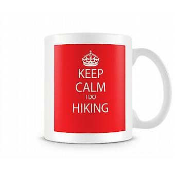 Keep Calm I Do Hiking Printed Mug