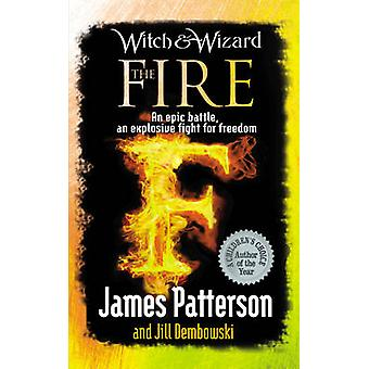 Witch & Wizard - The Fire by James Patterson - 9780099544197 Book