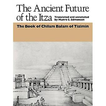 The Ancient Future of the Itza - The Book of Chilam Balam of Tizimin b