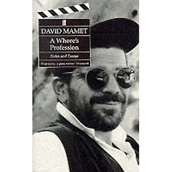 A Whore's Profession - Notes and Essays by David Mamet - 9780571170760