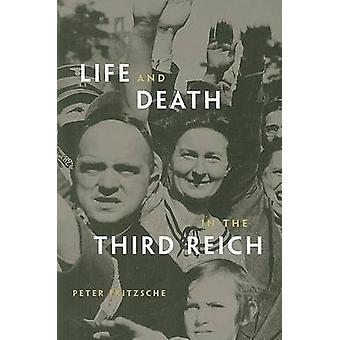 Life and Death in the Third Reich by Peter Fritzsche - 9780674034655