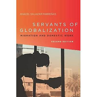 Servants of Globalization - Migration and Domestic Work by Rhacel Sala