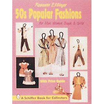 50's Popular Fashions - For Men - Women - Boys and Girls by Roseann Et