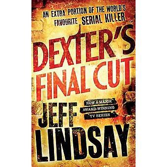 Dexter's Final Cut by Jeff Lindsay - 9781409109167 Book
