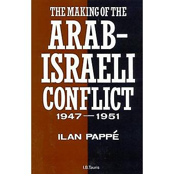 The Making of the Arab-Israeli Conflict - 1947-1951 by Ilan Pappe - 9
