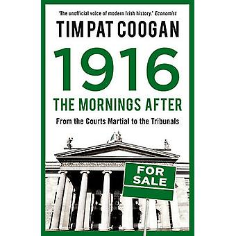 1916 - The Mornings After by Tim Pat Coogan - 9781784080112 Book