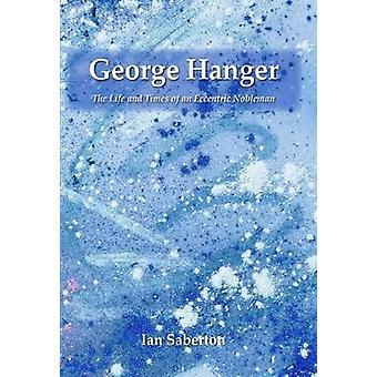 George Hanger - livet och tiderna av en excentrisk adelsman av Ian Sab