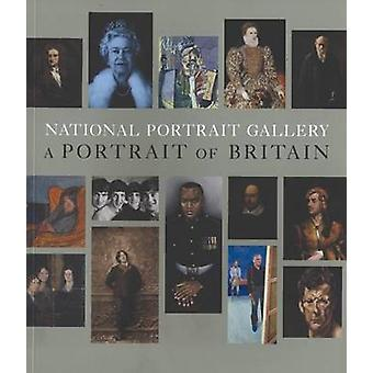The National Portrait Gallery - A Portrait of Britain by Tarnya Cooper
