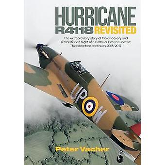 Hurricane R4118 Revisited - The Extraordinary Story of the Discovery a