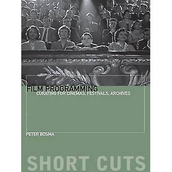 Film Programming - Curating for Cinemas - Festivals - Archives by Pete