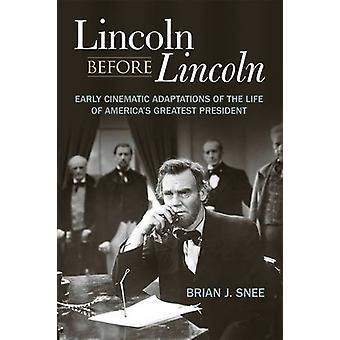 Lincoln avant Lincoln - premières Adaptations cinématographiques de la vie de l'Am