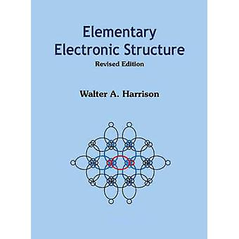 Elementary Electronic Structure by Walter A. Harrison - 9789812387080